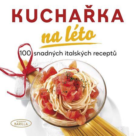 Kuchařka na léto - 100 snadných italských receptů