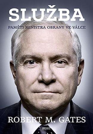 Gates Robert M.: Služba - Paměti ministra obrany ve válce