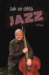 Fiala Vít: Jak se dělá jazz