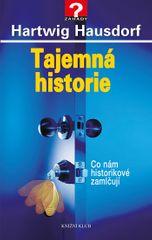 Hausdorf Hartwig: Tajemná historie 1 - Co nám historikové zamlčují