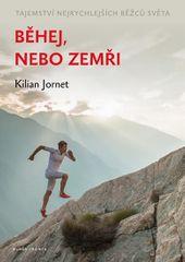 Jornet Kilian: Běhej, nebo zemři - Tajemství nejrychlejších běžců světa