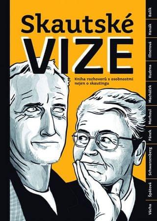 Říha Miloš: Skautské vize - Kniha rozhovorů s osobnostmi nejen o skautingu