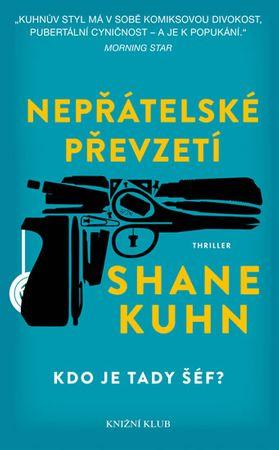 Kuhn Shane: Nepřátelské převzetí