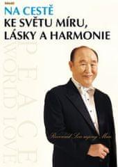 Mun Son-mjong: Na cestě ke světu míru, lásky a harmonie
