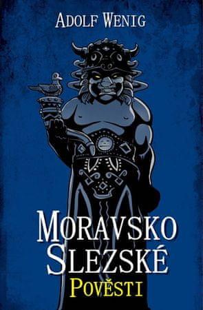 Wenig Adolf: Moravsko-slezské pověsti