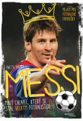 Darska Yvette: Messi - Malý chlapec, který se stal velkým fotbalistou