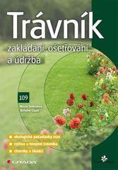 Cagaš Bohumír, Svobodová Miluše,: Trávník - Zakládání, ošetřování a údržba