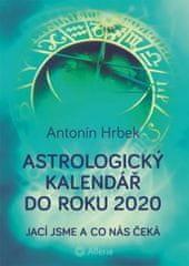 Hrbek Antonín: Astrologický kalendář do roku 2020 - Jací jsme a co nás čeká