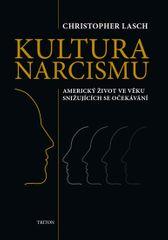 Lasch Christopher: Kultura narcismu - Americký život ve věku snižujících se očekávání