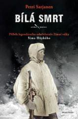 Sarjanen Petri: Bílá smrt - Příběh legendárního odstřelovače Zimní války Sima Häyhäho