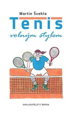 Švehla Martin: Tenis volným stylem