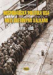 Tajovský Ladislav: Hospodářská politika USA mezi světovými válkami 1918-1938