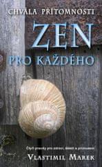 Marek Vlastimil: Zen pro každého - Chvála přítomnosti