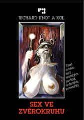 Knot Richard a kolektiv: Sex ve zvěrokruhu - Tucet a něco sci-fi erotických povídek a divných koment