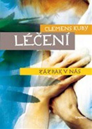Kuby Clemens: Léčení - zázrak v nás