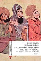 Ibn Hazm, Daniel Boušek: Polemika islámu s judaismem a hebrejskou biblí ve středověku