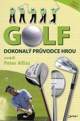Alliss Peter: Golf - Dokonalý průvodce hrou