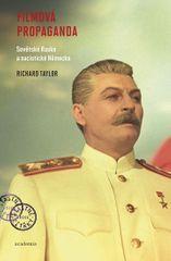 Taylor Richard: Filmová propaganda - Sovětské Rusko a nacistické Německo