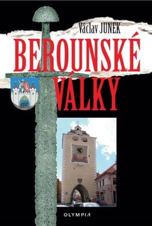 Junek Václav: Berounské války