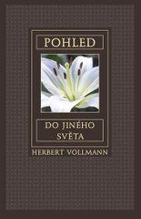 Vollmann Herbert: Pohled do jiného světa