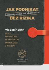 John Vladimír: Jak podnikat bez rizika - Odhalená pravda o rizicích podnikání