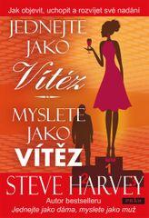 Harvey Steve: Jednejte jako vítěz, myslete jako vítěz - Jak objevit, uchopit a rozvíjet své nadání