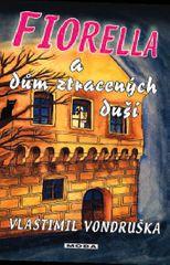 Vondruška Vlastimil: Fiorella a dům ztracených duší