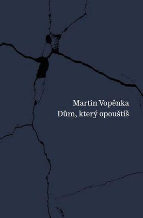 Vopěnka Martin: Dům, který opouštíš