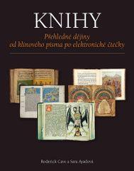 Cave Roderick, Ayadová Sara: Knihy - Přehledné dějiny od klínového písma po elektronické čtečky
