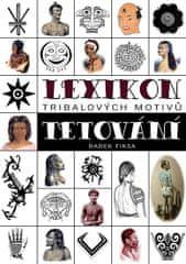 Fiksa Radek: Lexikon tribalových motivů tetování
