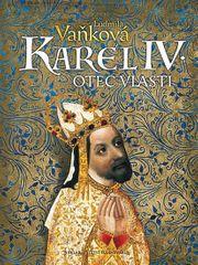 Vaňková Ludmila: Karel IV. - Otec vlasti