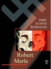 Merle Robert: Smrt je mým řemeslem