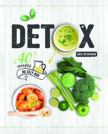 Reynierová Lucie: Detox - 40 receptů na celý rok