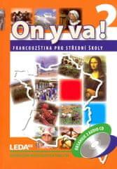 Taišlová Jitka: ON Y VA! 2 - Francouzština pro střední školy - učebnice + 2CD