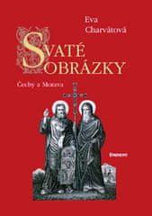 Charvátová Eva: Svaté obrázky Čechy a Morava