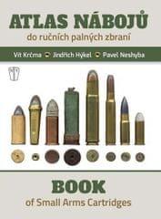 Krčma Vít, Hýkel Jindřich, Neshyba Pavel: Atlas nábojů do ručních palných zbraní / Book of Small Arm