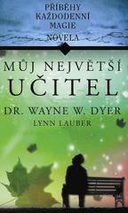 Dyer W. Wayne, Lauber Lynn: Můj největší učitel