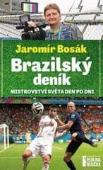 Bosák Jaromír: Brazilský deník - Mistrovství světa den po dni
