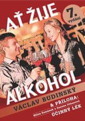 Budinský Václav: Ať žije alkohol s přílohou Účinný lék