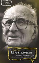 Charbonnier Georges: Hovory s Lévi-Straussem o antropologii, strukturalismu, moderním umění a budouc