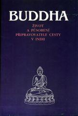 kolektiv: Buddha - Život a působení připravovatele cesty v Indii