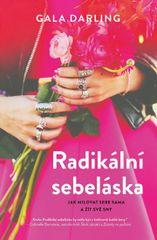 Darling Gala: Radikální sebeláska - Jak milovat sami sebe a žít své sny