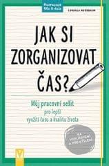 Nussbaum Cordula: Jak si zorganizovat čas? - Můj pracovní sešit pro lepší využití času a kvalitu živ