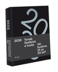 Sedláček Tomáš a hosté: 2036 Tomáš Sedláček a hosté: Jak budeme žít za 20 let?