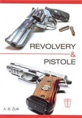 B. Žuk A.: Revolvery a pistole