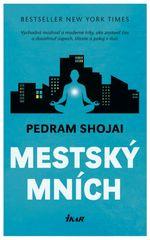Shojai Pedram: Mestský mních - Východná múdrosť a moderné triky, ako zastaviť čas a dosiahnuť úspech