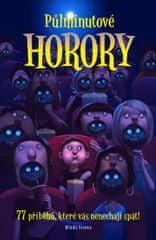 Půlminutové horory - 77 příběhů, které vás nenechají spát!
