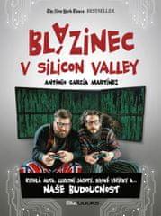 Martínez Antonio García: Blázinec v Silicon Valley - Rychlá auta, luxusní jachty, divoké večírky a..