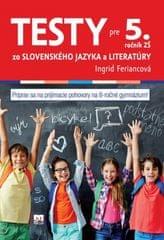 Feriancová Ingrid: Testy zo slovenského jazyka a literatúry pre 5. ročník ZŠ (na prijímacie pohovory