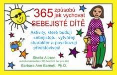 Allison Sheila, Barnett Barbara Ann: 365 způsobů jak vychovat sebejisté dítě